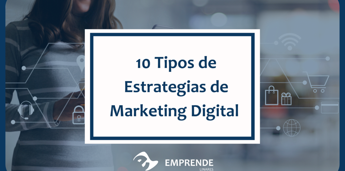 10 Tipos de Estrategias de Marketing Digital para Emprendedores